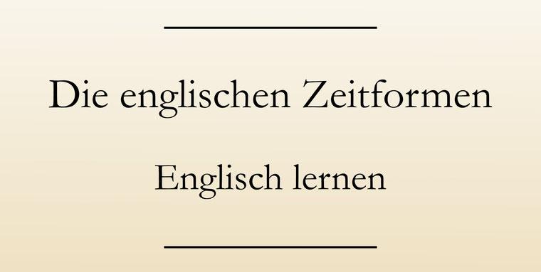 Englische Zeitformen