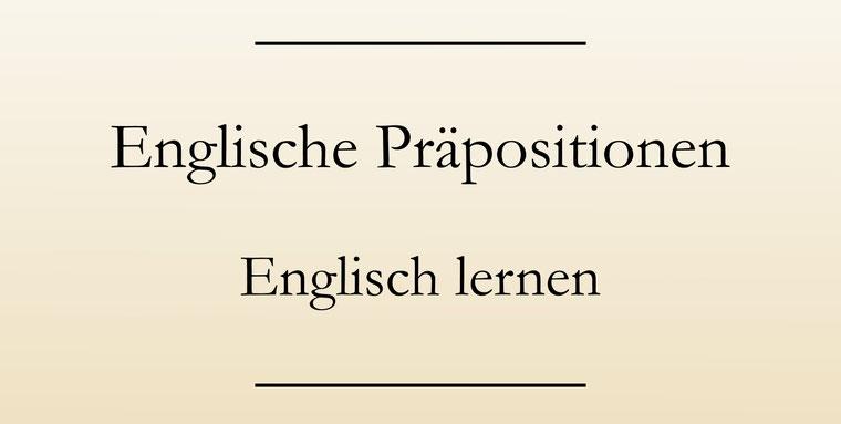 Präpositionen Englisch
