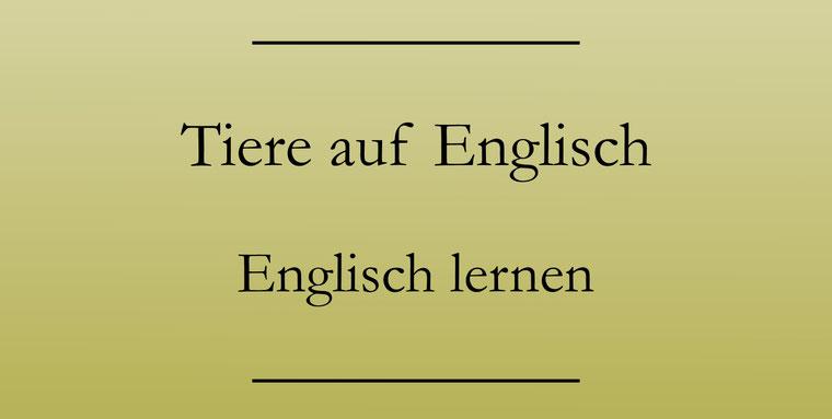 Tiere auf Englisch