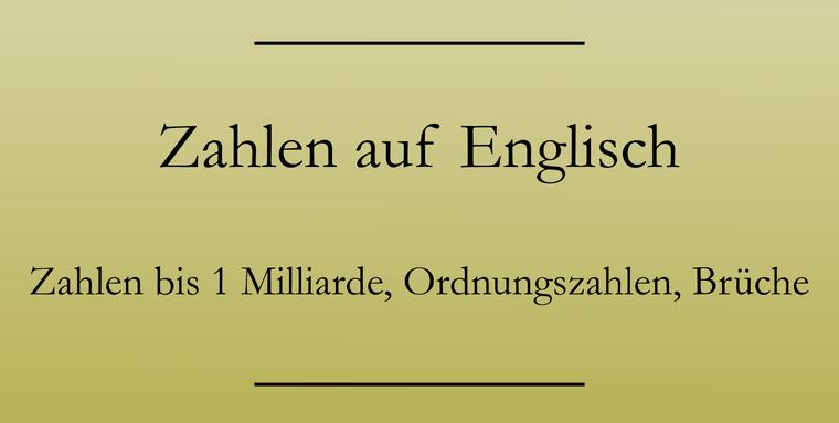 Englische Zahlen: Ordnungszahlen, Brüche, Jahreszahlen auf Englisch