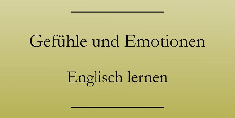 Englisch lernen: Gefühle und Emotionen