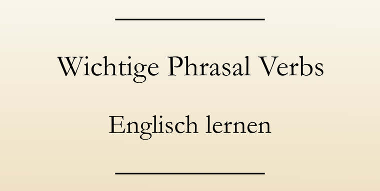 Englisch lernen: Phrasal verbs