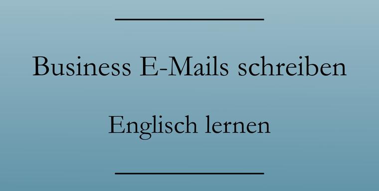 Englisch lernen: Eine Business E-Mail auf Englisch schreiben.