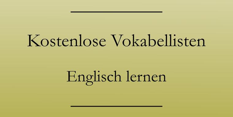 Englisch Vokabeln lernen: Kostenlose Vokabellisten