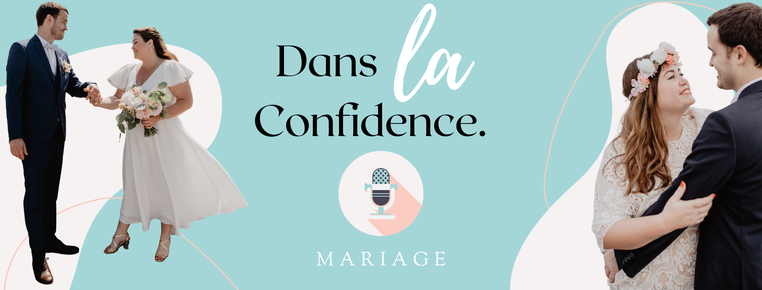 podcast-mariage-danslaconfidence