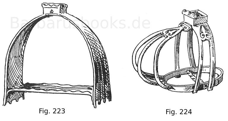 Fig. 223. Steigbügel zu einem schweren Rosszeug. Um 1510. Fig. 224. Geschlossener Steigbügel von einem Prunksattel aus der Zeit Kaiser Maximilians II.