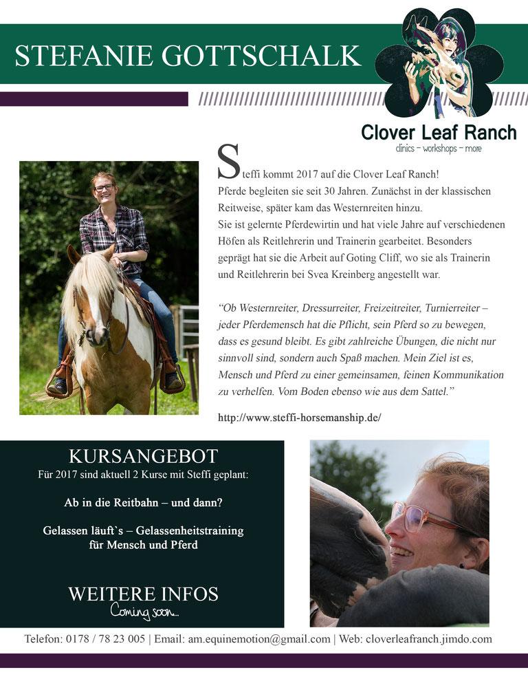 Steffi kommt 2017 auf die Clover Leaf Ranch! Erst in der klass. Reitweise, später kam Westernreiten hinzu.  Sie ist gelernte Pferdewirtin & hat viele Jahre auf versch. Höfen als Reitlehrer gearbeitet (u.a. Goting Cliff / Svea Kreinberg)