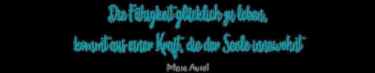 Die eigene Kraft - Coaching und Hypnosetherapie - Zitat Marc Aurel