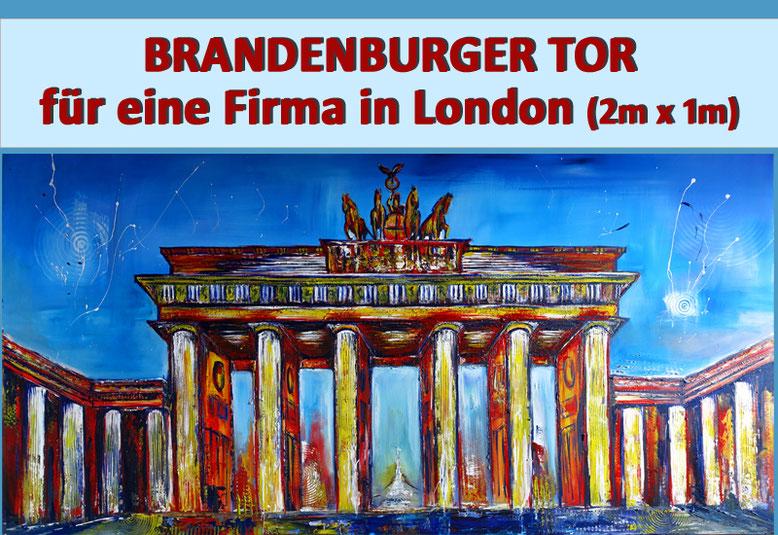 Für eine Firma in London das Brandenburger Tor handgemalt in Acryl auf Leinwand
