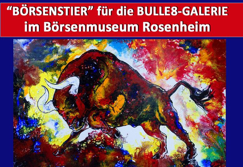 Handgemalter Börsenstier für die Bulle8 Galerie im Börsenmuseum Rosenheim