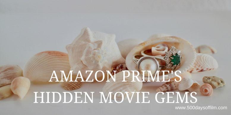 Hidden Movie Gems On Amazon Prime 500 Days Of Film