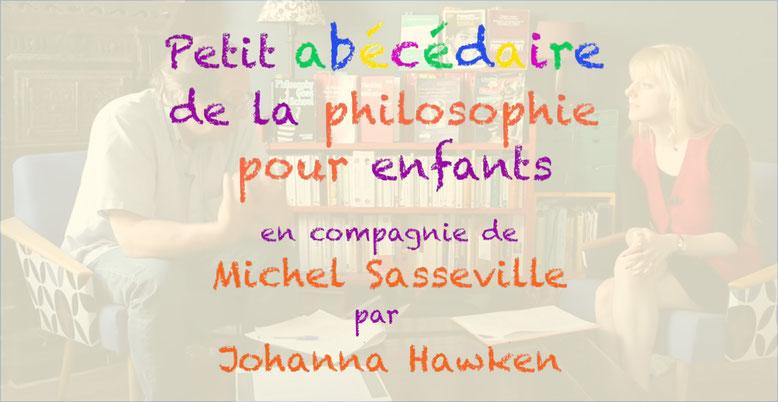 Michel Sasseville. Johanna Hawken. Philosophie pour enfants. Lipman.
