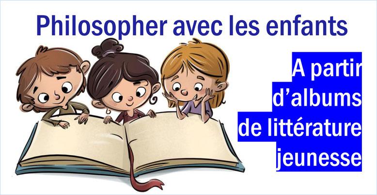 Philosopher à partir d'albums de littérature de jeunesse. La méthode d'Edwige Chirouter. Philo pour enfants.