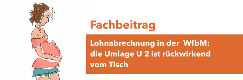Lohnabrechnung WfbM, Umlage U 2, Aufwendungsausgleichsgesetz Terminservice- und Versorgungsgesetz TSVG