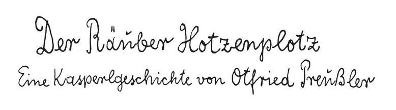 """Ausschnitt aus einer Titelseite mit dem Text """"Der Räuber Hotzenplotz"""" in der ersten Zeile und """"Eine Kasperlgeschichte von Otfried Preußler"""" in der zweiten Zeile"""