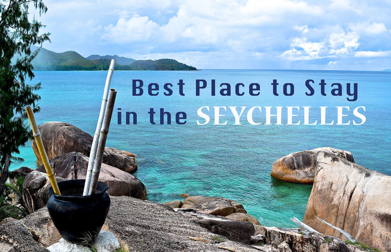 Best Place to Stay in the Seychelles