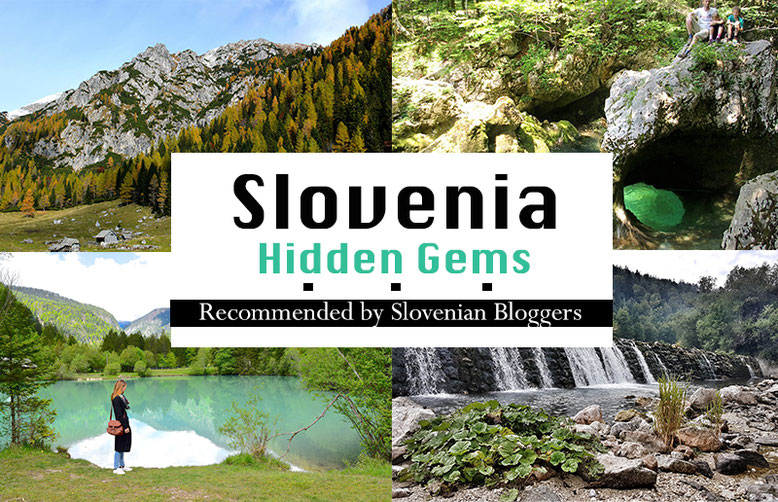 Slovenia Hidden Gems - recommended by Slovenian Bloggers