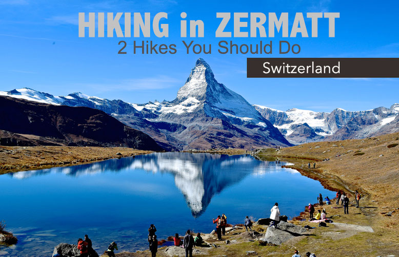 Hiking in Zermatt - 2 Hikes You Should Do