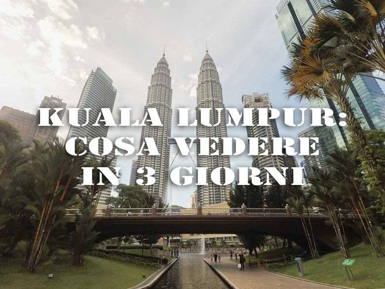 Kuala Lumpur cosa vedere in 3 giorni