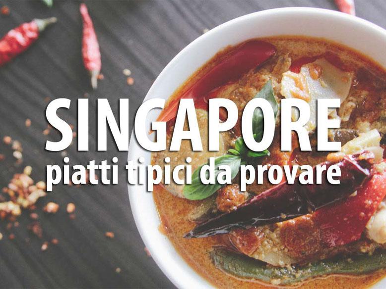 Singapore: piatti tipici da provare