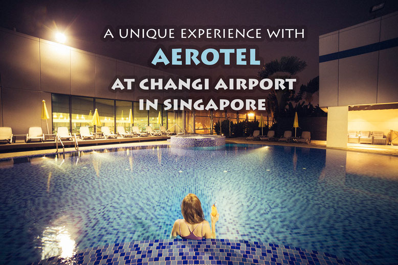 Aerotel hotel experience review Changi airport Singapore