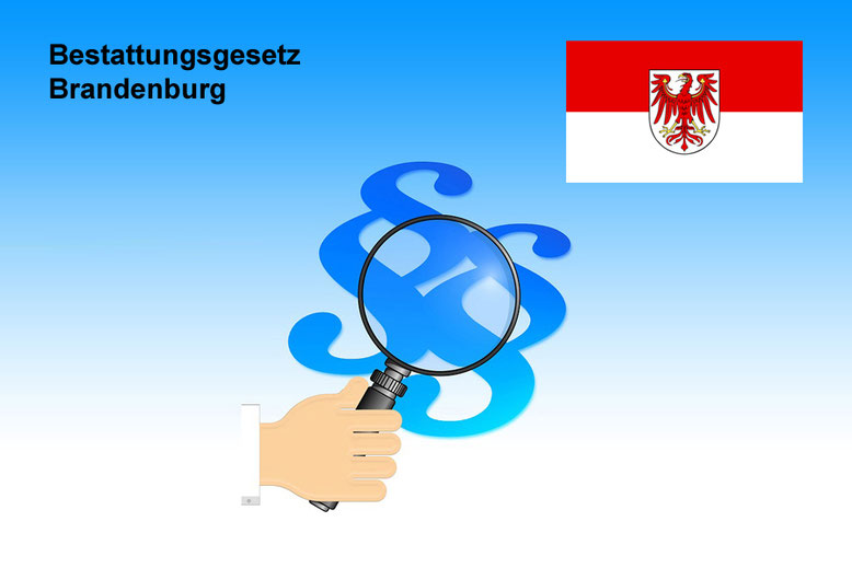 Bestattungsgesetze Brandenburg Bestattungslexikon, lexikon-bestattungen, Bestattungsdienste, Bestattungsbedarf