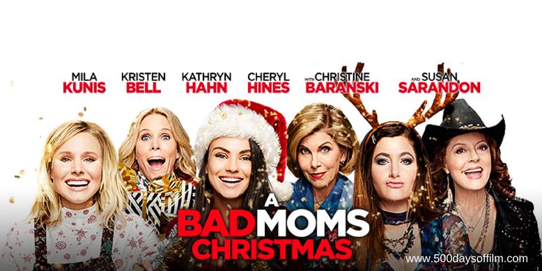 Bad Moms Christmas Poster.A Bad Moms Christmas 500 Days Of Film
