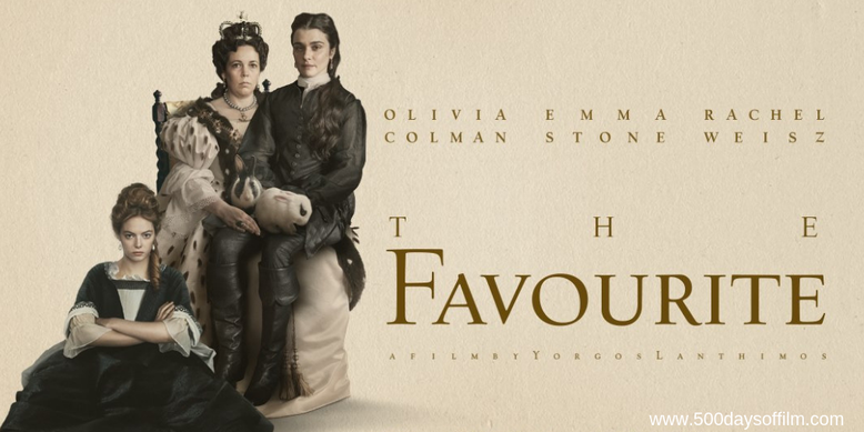 The Favourite - 500 Days Of Film