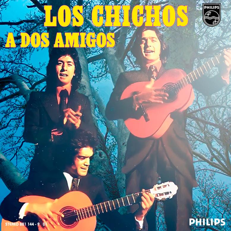 SINGLE A DOS AMIGOS LOS CHICHOS 1976