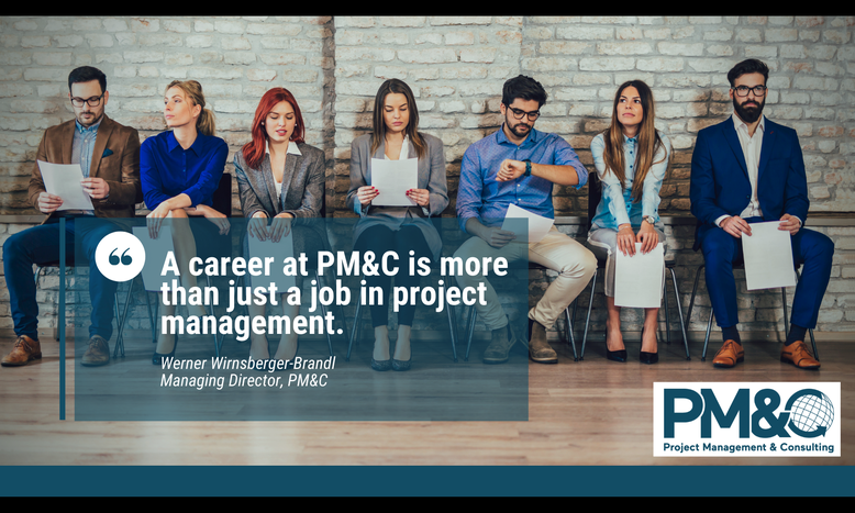 People sitting on chairs waiting for a job interview. The text is overlaid by the PM&C logo and the text: A career at PM&C is more than just a job in project management (quote from Werner Wirnsberger-Brandl - Managing Director)