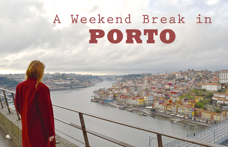 Weekend Break in Porto