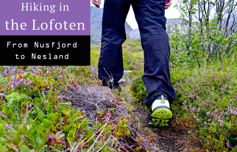 Hiking in the Lofoten - From Nusfjord to Nesland