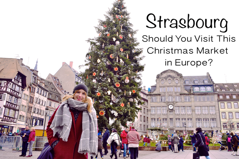 Strasbourg - The Best Christmas Market in Europe?