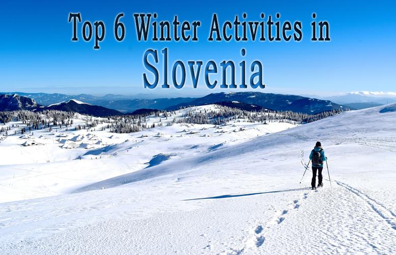 Top 6 Winter Activities in Slovenia