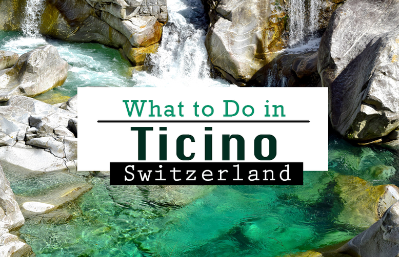 What to Do in Ticino, Switzerland