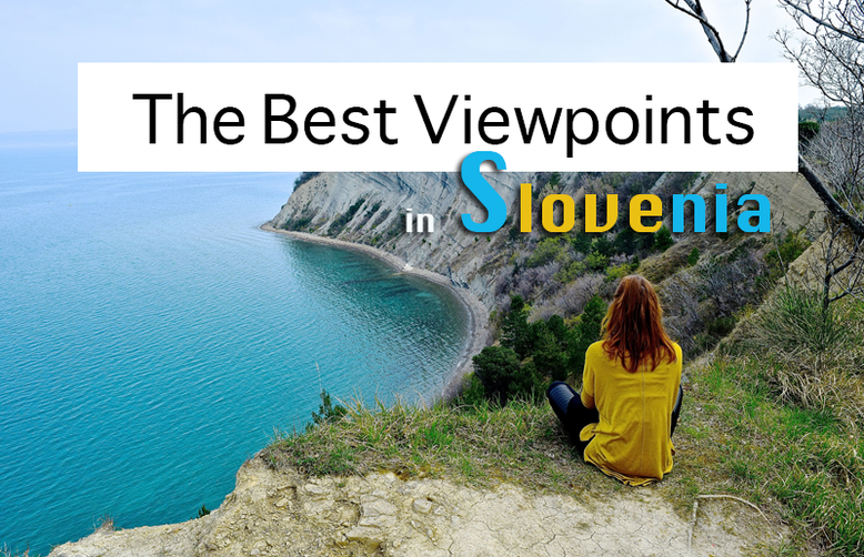 The Best Viewpoints in Slovenia