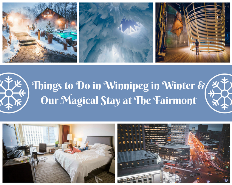 Things to Do in Winnipeg in Winter & Magical Stay at The Fairmont Winnipeg
