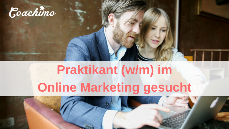 Coachimo sucht ein Praktikanten - Online Marketing