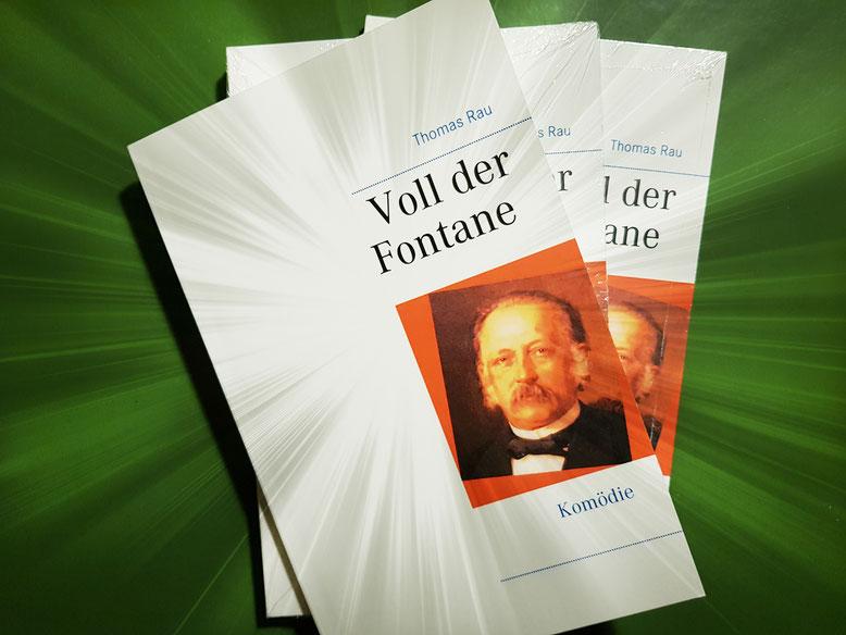 Voll der Fontane Komödie von Thomas Rau