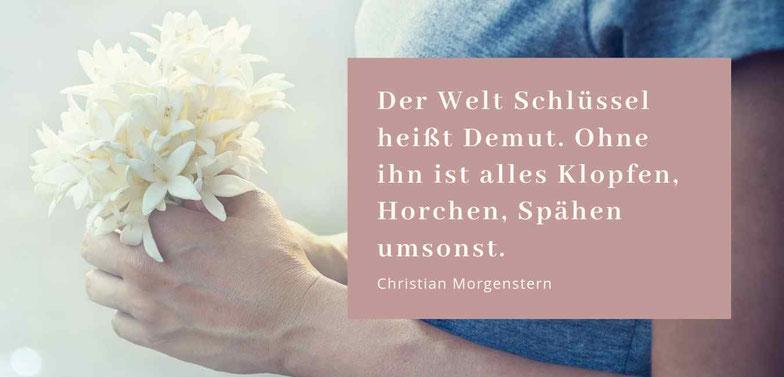 Gastbeitrag von Eleni Iatridi zum Thema Demut #Demut #Glück #Morgenstern #Zitat