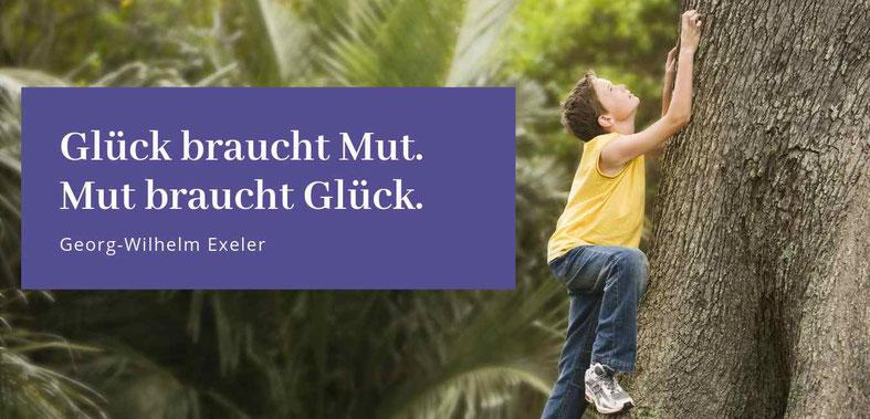 """""""Glück braucht Mut. Mut braucht Glück. Georg-Wilhelm Exeler Gastbeitrag Lieber glücklich mit Mut Tonia La Prova #Mut #Glück"""