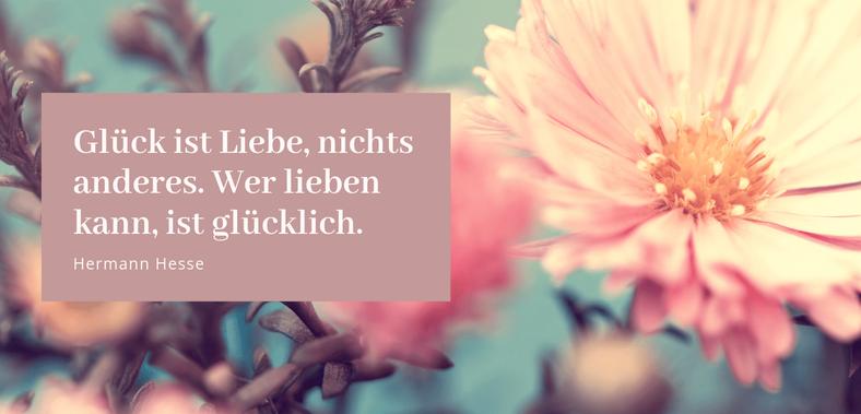 """Glück ist Liebe, nichts anderes. Wer lieben kann ist glücklich. Hermann Hesse Zitat, Gastbeitrag von Christa Ostertag zu """"Liebe Love Amore"""" #Liebe #Glück #glücklich"""