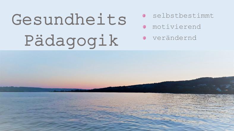 Gesundheitspädagogik Heidelberg, Gesundheit & Wohlbefinden steigern, motiviere dich selbst und verändere etwas für dich