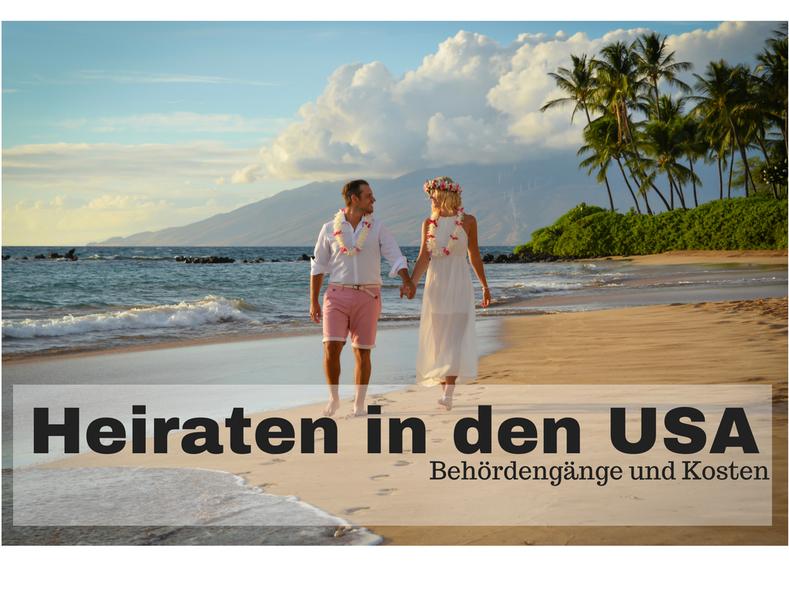 Heiraten In Den Usa Behordengange Und Kosten Traume Um Die Welt
