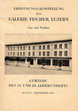 Opening exhibition of the Galerie Fischer, Lucerne  August - September 1940