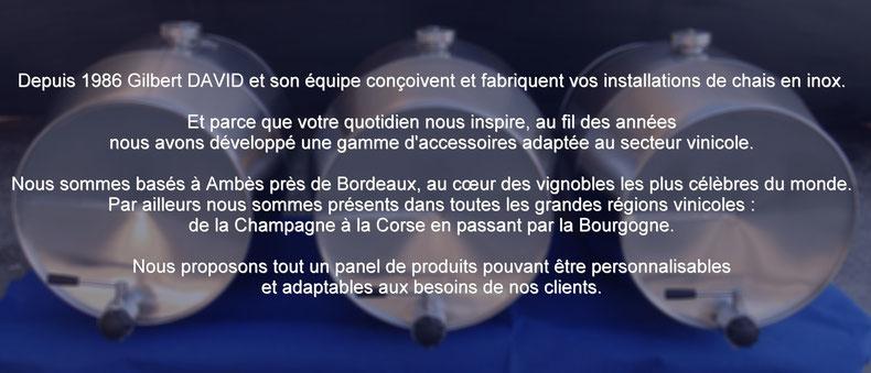 Installations de chais, cuve inox vin à Bordeaux, Bourgogne, Chablis, Sancerre, Champagne, Corse, Provence.
