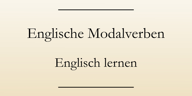 Englische Modalverben - modal verbs