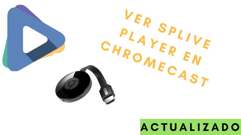 Ver los canales de Splive TV en tu ChromeCast