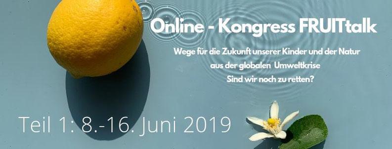 FRUITtalk Onlinekongress Wege für die Zukunft unserer Kinder und der Natur aus der globalen Umweltkrise #Onlinekongress #Umweltkrise
