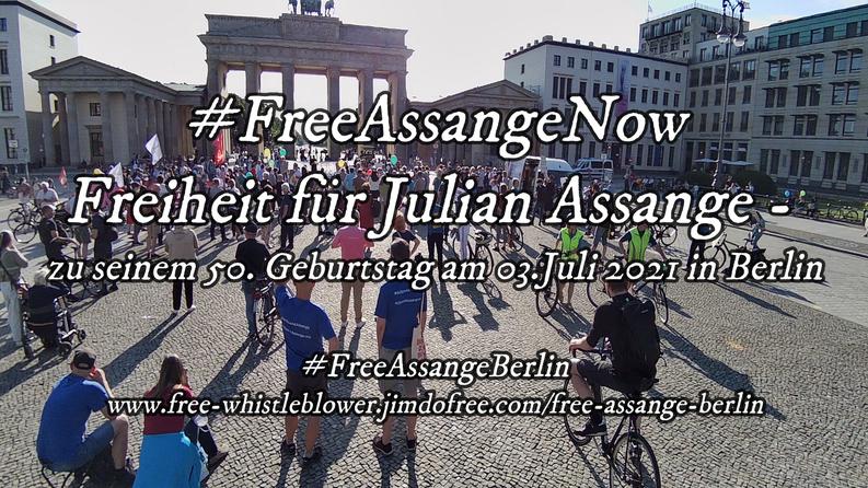 03.07.2021 - Kundgebung von Free Assange Berlin vor dem Brandenburger Tor bzw. der US-Botschaft zum 50. Geburtstag von Julian Assange